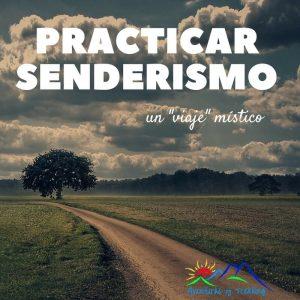 Practicar senderismo, un viaje místico